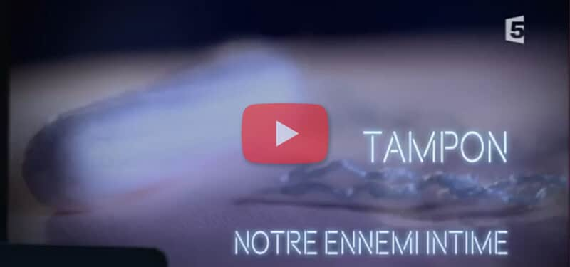 Tampon, notre ennemi intime : reportage France 5